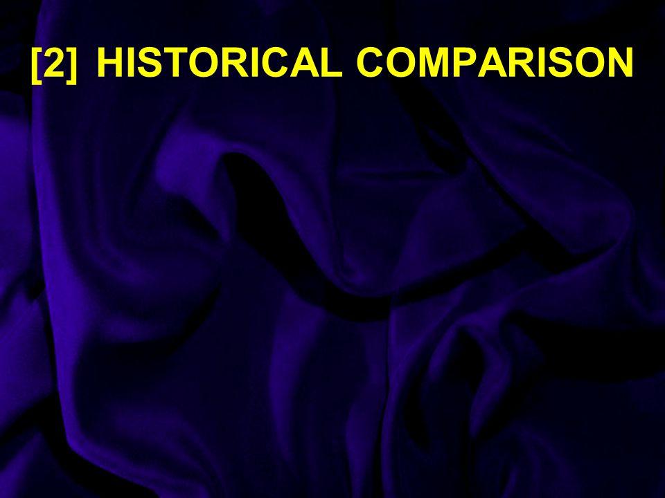 [2] HISTORICAL COMPARISON